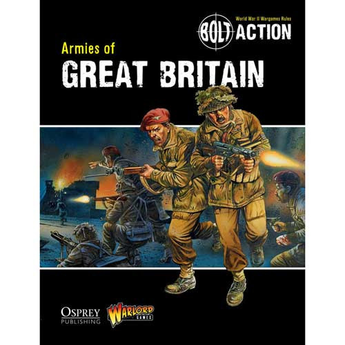 Bolt Action: Armies of Great Britain (Softcover)