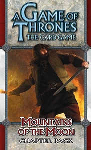 A Game of Thrones LCG - Mountains of the Moon Chapter Pack
