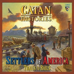 Catan Histories Settlers of America - Trails to Rails