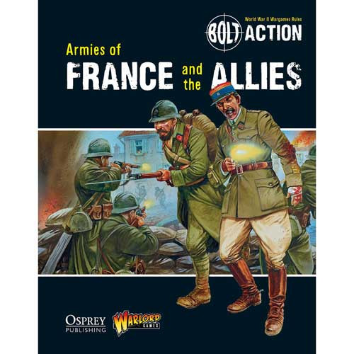 Bolt Action: Armies of France & the Allies (Softcover)
