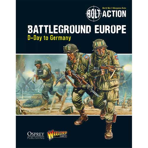 Bolt Action: Battleground Europe - D-Day to Germany (Softcover)