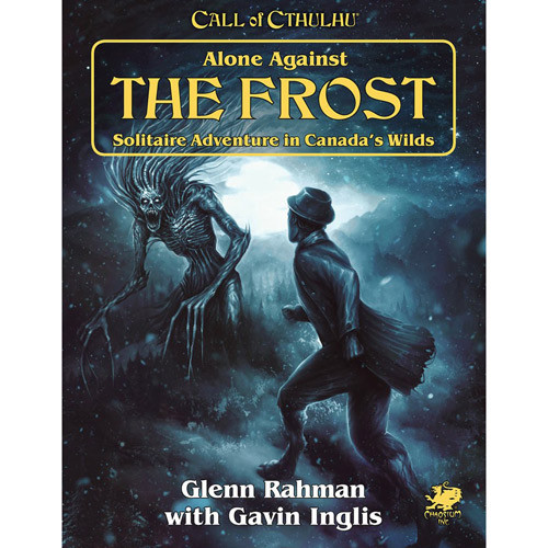 Call of Cthulhu RPG: Alone Against the Frost
