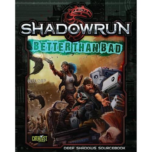 Shadowrun 5th Edition RPG: Better Than Bad