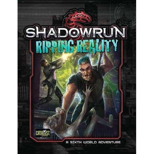 Shadowrun 5th Edition RPG: Denver 3 - Ripping Reality