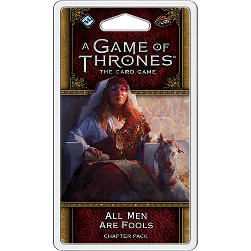 A Game of Thrones LCG (2nd Edition): All Men Are Fools Chapter Pack