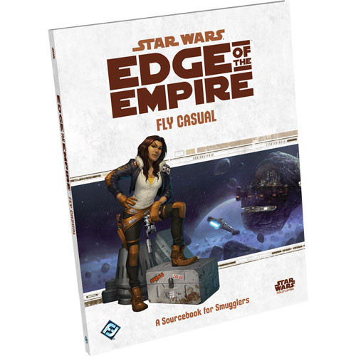 Star Wars: Edge of the Empire RPG - Fly Casual Sourcebook