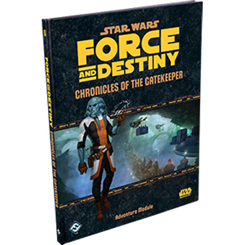 Star Wars: Force and Destiny RPG - Chronicles of the Gatekeeper