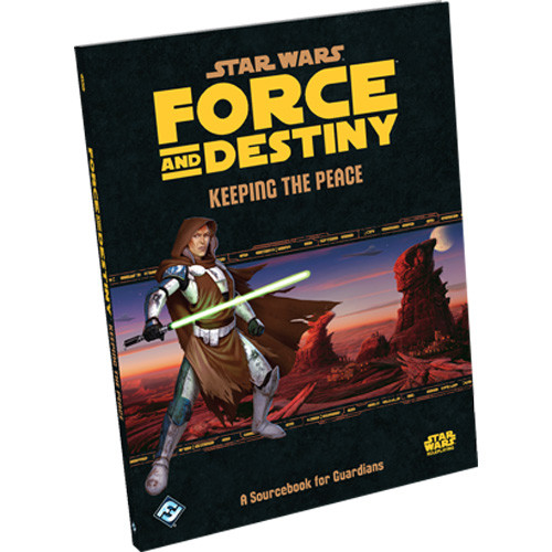 Star Wars: Force and Destiny RPG - Keeping the Peace Sourcebook