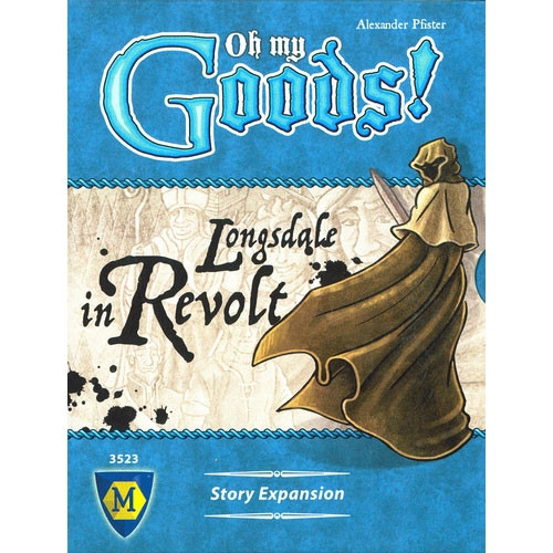 Oh My Goods! Longsdale in Revolt Expansion