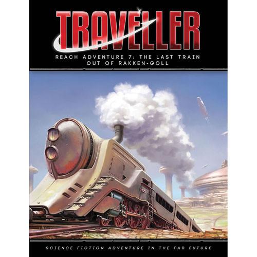 Traveller RPG: Reach Adventure 7 - The Last Train Out of Rakken-Goll