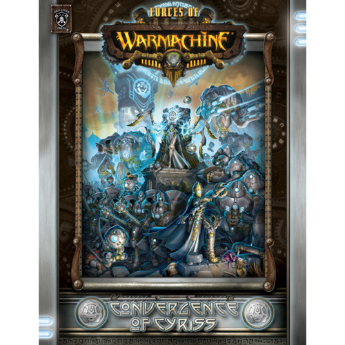 Forces of Warmachine: Convergence of Cyriss (Hardcover)