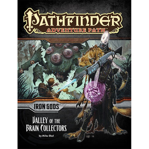 Pathfinder RPG: Adventure Path - Valley of the Brain Collectors