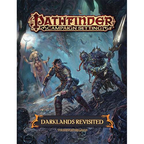 Pathfinder RPG: Campaign Setting - Darklands Revisited