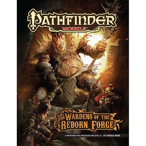 Pathfinder RPG: Module - Wardens of the Reborn Forge